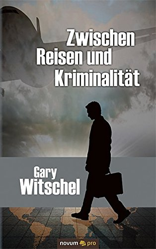 9783990262566: Zwischen Reisen und Kriminalität