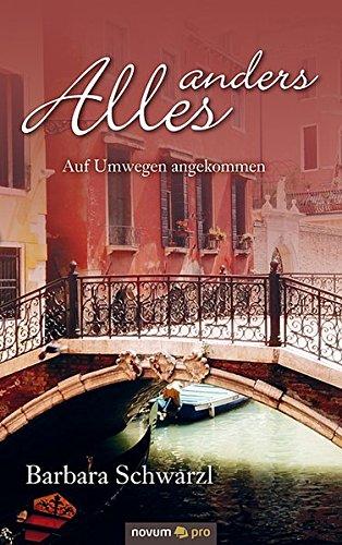 9783990263112: Alles Anders: Auf Umwegen Angekommen (German Edition)