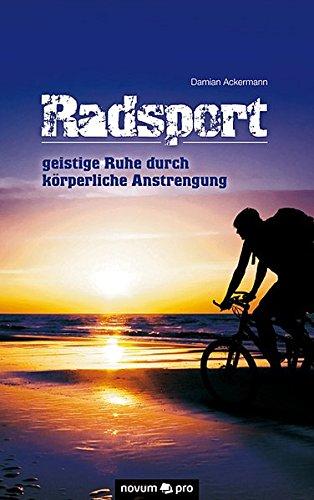 Radsport - Geistige Ruhe Durch Korperliche Anstrengung: Damian Ackermann