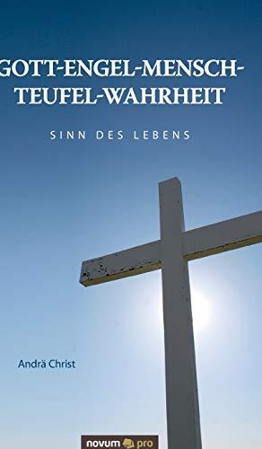 9783990268490: Gott-Engel-Mensch-Teufel-Wahrheit: Sinn des Lebens