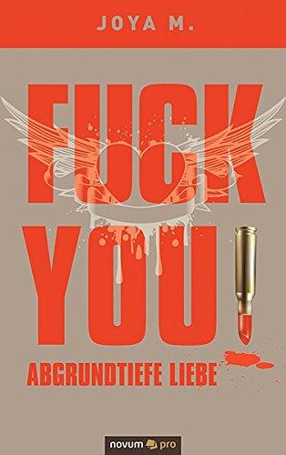 9783990269206: FUCK YOU: Abgrundtiefe Liebe