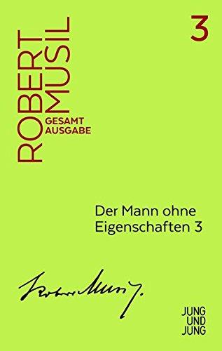 Der Mann ohne Eigenschaften 3: Zweites Buch: Robert Musil