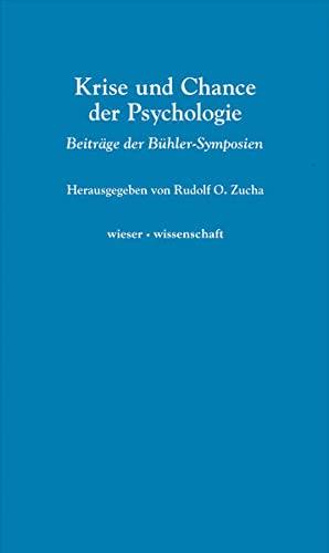 9783990290453: Krise und Chance der Psychologie: Beitr�ge der B�hler Symposien