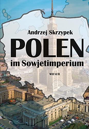 Polen im Sowjetimperium: Andrzej Skrzypek
