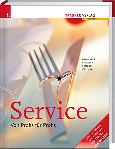 9783990330203: Service, Von Profis für Profis / 3 Bde: Die Grundlagen - Die Getränke - Die Meisterklasse