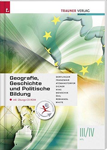 9783990330821: Geografie, Geschichte und Politische Bildung III/IV HTL inkl. Übungs-CD-ROM