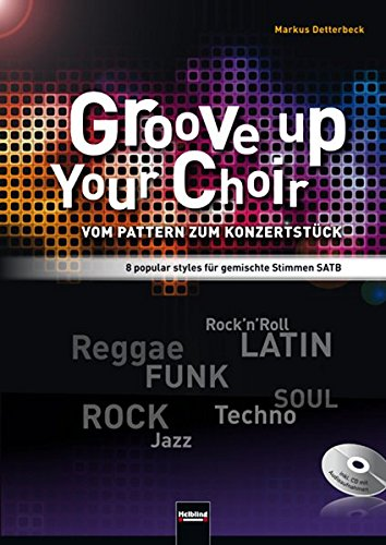9783990350669: Groove up your Choir (SATB INKL. CD)