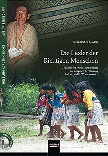 Die Lieder der richtigen Menschen: Musikalische Kulturanthropologie: Bernd Brabec de
