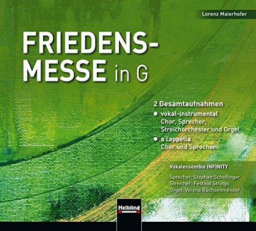 Friedensmesse in G: CD mit 2 Gesamtaufnahmen: Lorenz Maierhofer