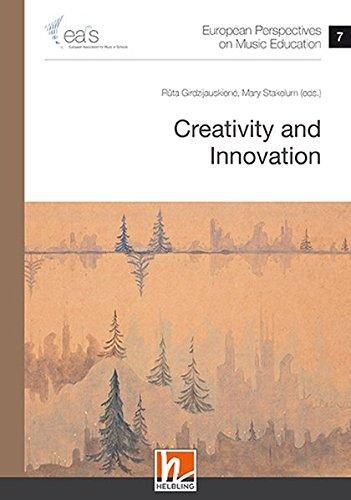 European Perspectives on Music Education 7: Creativity and Innovation: Ruta Girdzijauskiene, Mary ...