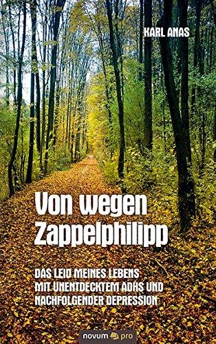 9783990380536: Von Wegen Zappelphilipp: Das Leid meines Lebens mit unentdecktem Adhs und nachfolgender Depression (German Edition)