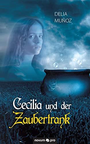 9783990381823: Cecilia und der Zaubertrank