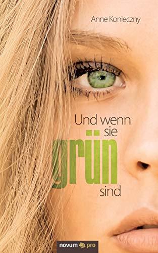 9783990382080: Und wenn sie grün sind: Jugendthriller