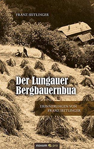 9783990382271: Der Lungauer Bergbauernbua: Erinnerungen von Franz Seitlinger (German Edition)