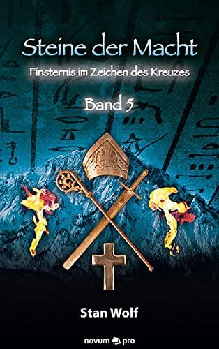 9783990382936: Steine der Macht - Band 5: Finsternis im Zeichen des Kreuzes