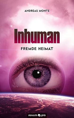 9783990383445: Inhuman: Fremde Heimat (German Edition)