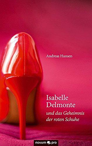 9783990385616: Isabelle Delmonte und das Geheimnis der roten Schuhe