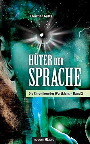 9783990388891: Hüter der Sprache: Die Chroniken der Wortklans - Band 2 (German Edition)