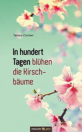 9783990389065: In hundert Tagen blühen die Kirschbäume (German Edition)