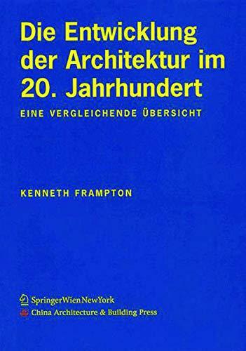 9783990430736: Die Entwicklung der Architektur im 20. Jahrhundert: Eine vergleichende Übersicht (German Edition)