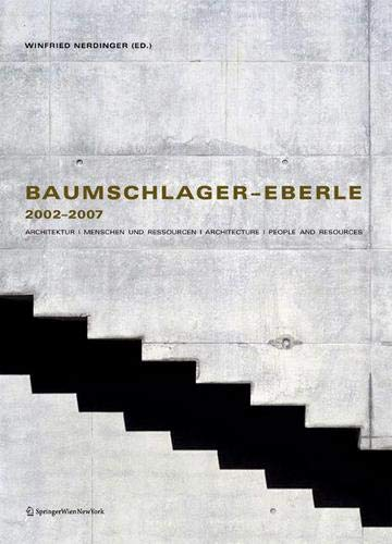 9783990431337: Baumschlager-eberle 2002-2007: Architektur / Menschen Und Ressourcen / Architecture / People and Resources