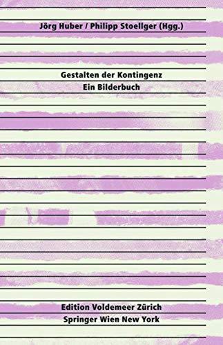 9783990431894: Gestalten Der Kontingenz Ein Bilderbuch (Edition Voldemeer Theorie Gest)