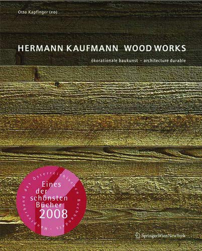 9783990432105: Hermann Kaufmann WOOD WORKS (German Edition)