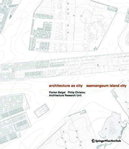 9783990433874: Architecture as City: Saemangeum Island City