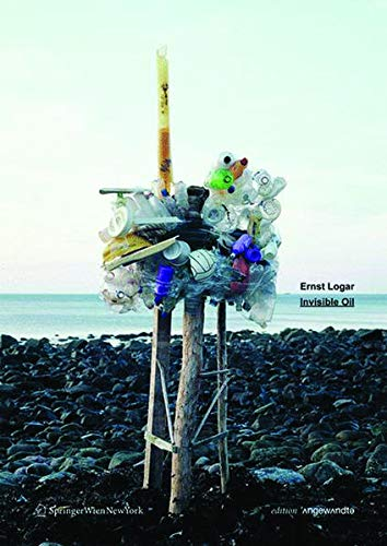 9783990433911: Ernst Logar - Invisible Oil (Edition Angewandte) (German Edition)