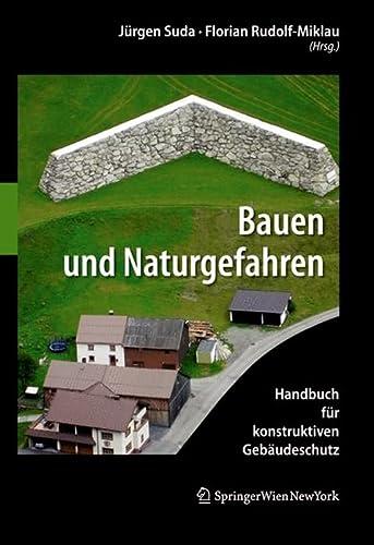 Bauen und Naturgefahren: Handbuch für konstruktiven Gebäudeschutz: Suda, Jürgen /