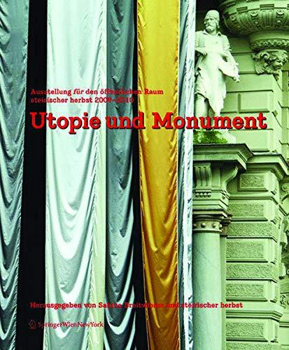 9783990434246: Utopie und Monument: Ausstellung für den öffentlichen Raum. steirischer herbst 2009-2010