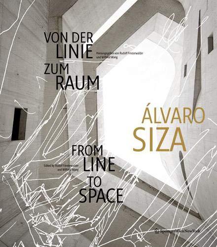 9783990434451: Alvaro Siza: Von Der Linie Zum Raum/ from Line to Space