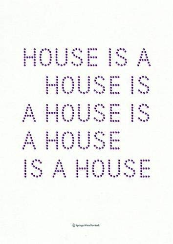 9783990434895: House Is a House Is a House Is a House: Architectures and Collaborations of Johnston Marklee