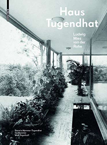 Haus Tugendhat. Ludwig Mies van der Rohe: Daniela Hammer-Tugendhat