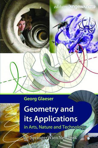 9783990435281: Geometry and its Applications in Arts, Nature and Technology (Edition Angewandte)