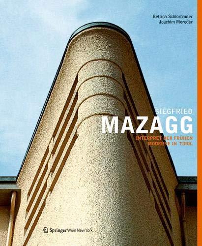 Siegfried Mazagg - Interpret der frühen Moderne in Tirol: Bettina Schlorhaufer