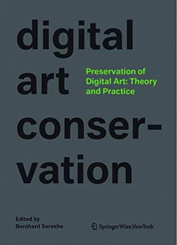 9783990435380: Preservation of Digital Art: Theory and Practice: The Digital Art Conservation Project