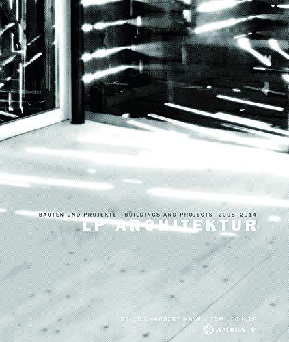 9783990435625: LP Architektur: Bauten und Projekte . Buildings and Projects . 2008-2014