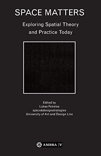 9783990435632: Space Matters: Exploring Spatial Theory and Practice Today