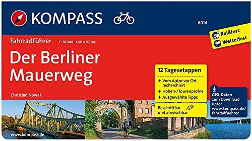 9783990440537: Berliner Mauerradweg 1 : 50 000: Fahrradführer mit Top-Routenkarten im optimalen Maßstab