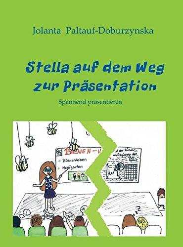 9783990494868: Stella auf dem Weg zur Präsentation: Spannend präsentieren