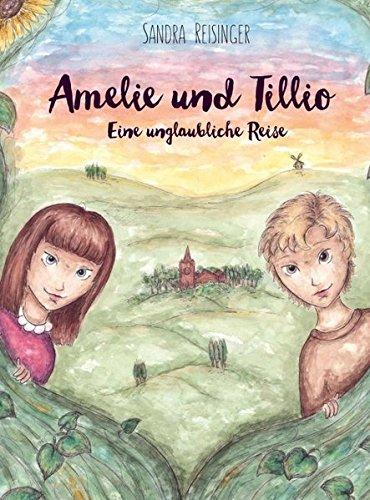 9783990495834: Amelie und Tillio: Eine unglaubliche Reise