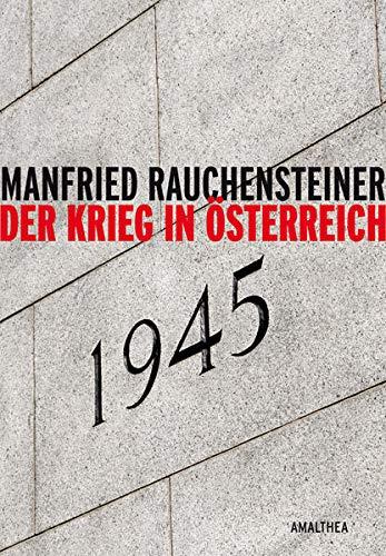9783990500002: Der Krieg in Österreich 1945