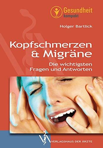 9783990520765: Kopfschmerzen & Migr�ne: Die wichtigsten Fragen und Antworten