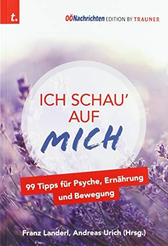 Ich schau' auf MICH, 99 Tipps für: Landerl, Franz; Urich,