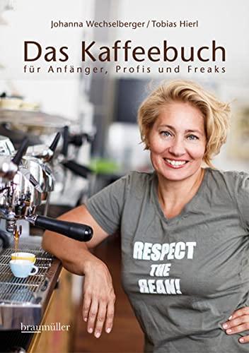 9783991000457: Das Kaffeebuch für Anfänger, Profis und Freaks