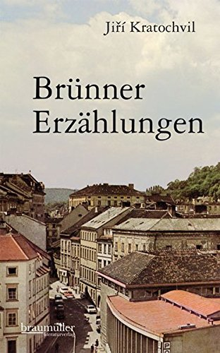 Brünner Erzählungen: Jirí Kratochvil