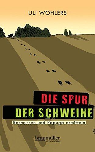 9783992000470: Die Spur der Schweine: Rasmussen und Papuga ermitteln