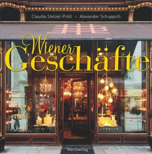 Wiener Geschäfte: Stelzel-Pröll, Claudia; Schuppich, Alexander