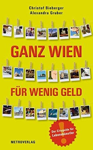 9783993000431: Ganz Wien f�r wenig Geld: Der Cityguide f�r Lebensk�nstler
